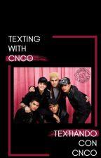 Texting CNCO (textiando con CNCO) by Chrisdiel_CNCOwner