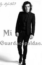 Mi Guardaespaldas | H.S © by Styles9603