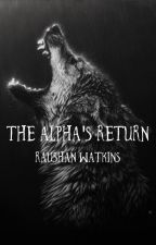 The Alpha's Return  by raushanwatkins
