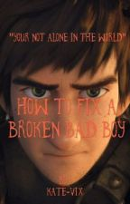 How to fix a broken bad boy by kate-vix
