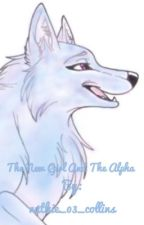 The new girl and the alpha  by ruthie_03_collins