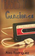 Frases De Canciones  by AixaRodriguez1