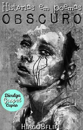 Histórias Em Poemas: Obscuro by HiagoBflife