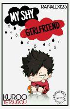 My Shy Girlfriend (Kuroo Tetsurou) by RainAlexi123