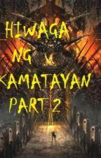 HIWAGA NG KAMATAYAN 2 by ereven1229