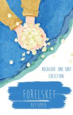 Forelsket [Vocaloid One Shot Collection] by rhythmea