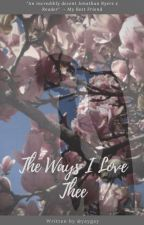 「The Ways I Love Thee」- Jonathan Byers x Reader by yaygay