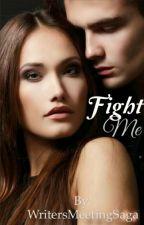 Fight Me by WritersMeetingSaga