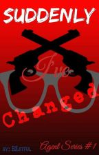 Suddenly I've Changed (A.S#1) [COMPLETE] by B2stful