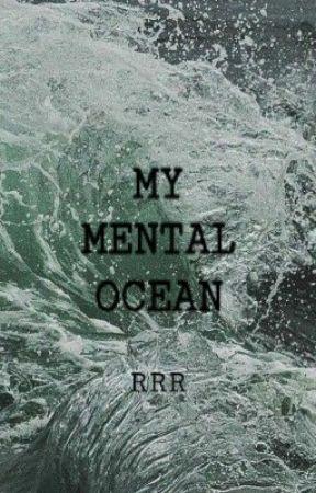 MY MENTAL OCEAN ~2~ by ReallyRileyReads