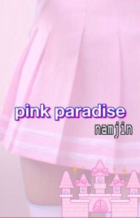 Pink paradise / namjin \ by minamomma