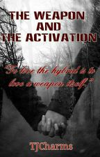 The Activation and the weapon:Book Two In The Vampire And Vampire Hunters Series by TJCharms