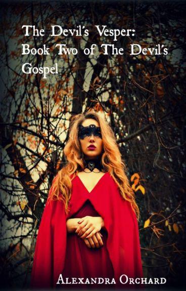 The Devil's Vesper: Book Two of The Devil's Gospel [NaNoWriMo 2013] [EDITING!] by MiniMoxx