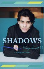 SHADOWS... con Erick Brian Colón de CNCO by LionBooks11