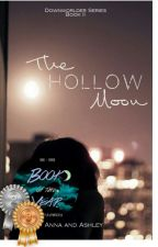 The Hollow Moon (Downworlder Series, #2) by TeaHouseQueens