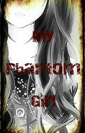 My Phantom Girl by laarnie_2108