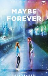 Maybe Forever by jmLopez21