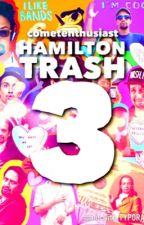 Hamilton Trash 3: Triple the Hamilton [Wattys 2017] by cometenthusiast