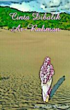 Cinta Dibalik Ar-Rahman by wulanqodariah