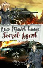 Ang Maid kong Secret Agent by TitaniaGurl