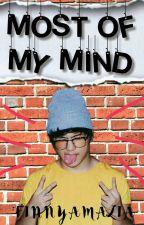 Most of my Mind by fiamaliah