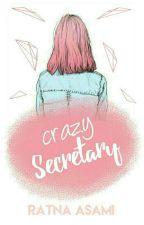 Crazy Secretaty [SasuSaku] by RatnaAsami
