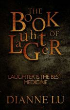The Book Of Laughter  ~COMPLETED~ by DianneLu8