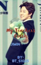 My Teacher's Crush- Jimin x reader by BT_s1025
