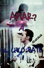 AMAR? A EL CHICO BATE  by KikaGarcia7