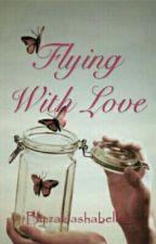 Flying With Love by zakiashabella_
