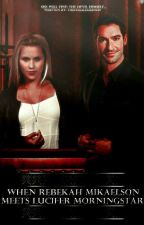 When Rebekah Mikaelson Meets Lucifer Morningstar ( Fanfiction ) by TheFemaleGrinch