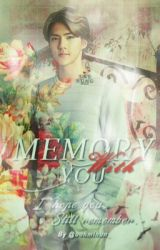 Memory With You  by oohmihun_