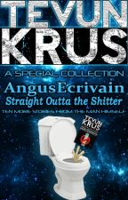TK Special #5 - AngusEcrivain... Straight Outta The Shitter by Ooorah