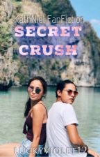 Secret Crush (KathNiel  Fanfiction) by luckyviolet12