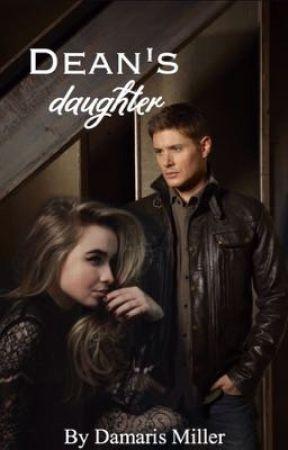 Dean's Daughter (Supernatural Fanfic) by damarismiller