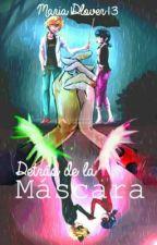 Detrás de la máscara (TERMINADO) by Maria1Dlover13