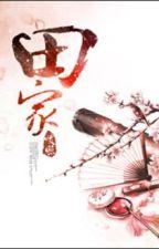 [NT] Điền gia - Noãn Chiếu. by ryudeathxxx