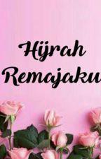 Hijrah Remajaku ❤ by rikaanggareni