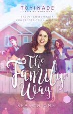 The Family Way || ON HOLD by toyinade
