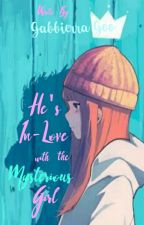 He's In-love With The Mysterious Girl by GabbierraGoo