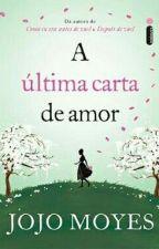 A última carta de amor  by CrisMoura041001