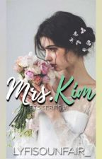 Mrs. Kim |BTS V/TAEHYUNG FF| COMPLETED by Lyfisounfair_