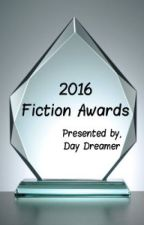 2016 Fiction Awards (Closed/Completed) by Baby_Day_Dreamer
