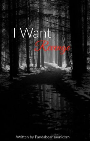 I Want Revenge (Book 2 of Words Isn't Always The Way To Answer) by pandabearisaunicorn