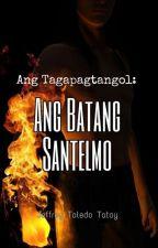 Ang Tagapagtangol : Ang batang santelmo by jeffreytatoy
