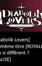 Diabolik Lover : Pas si différent ? [ABANDONNE] by La_Psycho_Du_Web