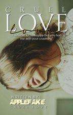 Cruel LOVE ! by Applefake