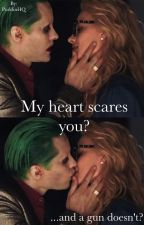 My heart scares you? ~Harleen&Joker by PuddinHQ