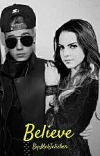 Believe (Justin Bieber Fanfiction) by MelJelieber