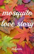 mosquito love story by erifeces